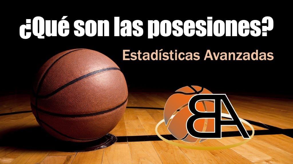 ¿Qué son las posesiones en baloncesto?